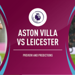 tiep suc Aston Villa vs Leicester City